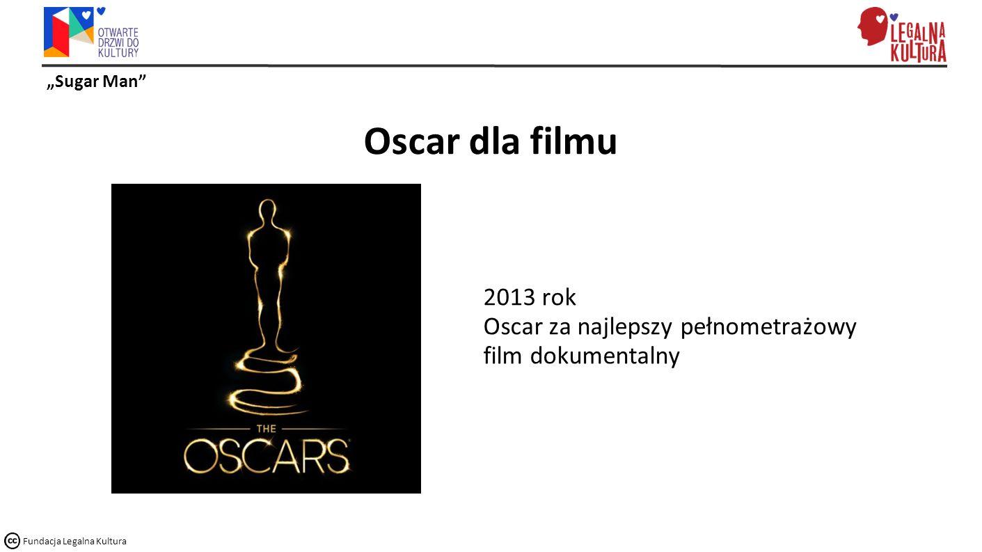 """""""Sugar Man"""" Fundacja Legalna Kultura Oscar dla filmu 2013 rok Oscar za najlepszy pełnometrażowy film dokumentalny"""