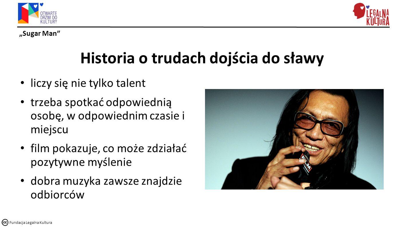 """""""Sugar Man Fundacja Legalna Kultura Forma filmu film dokumentalny zrealizowany m.in."""