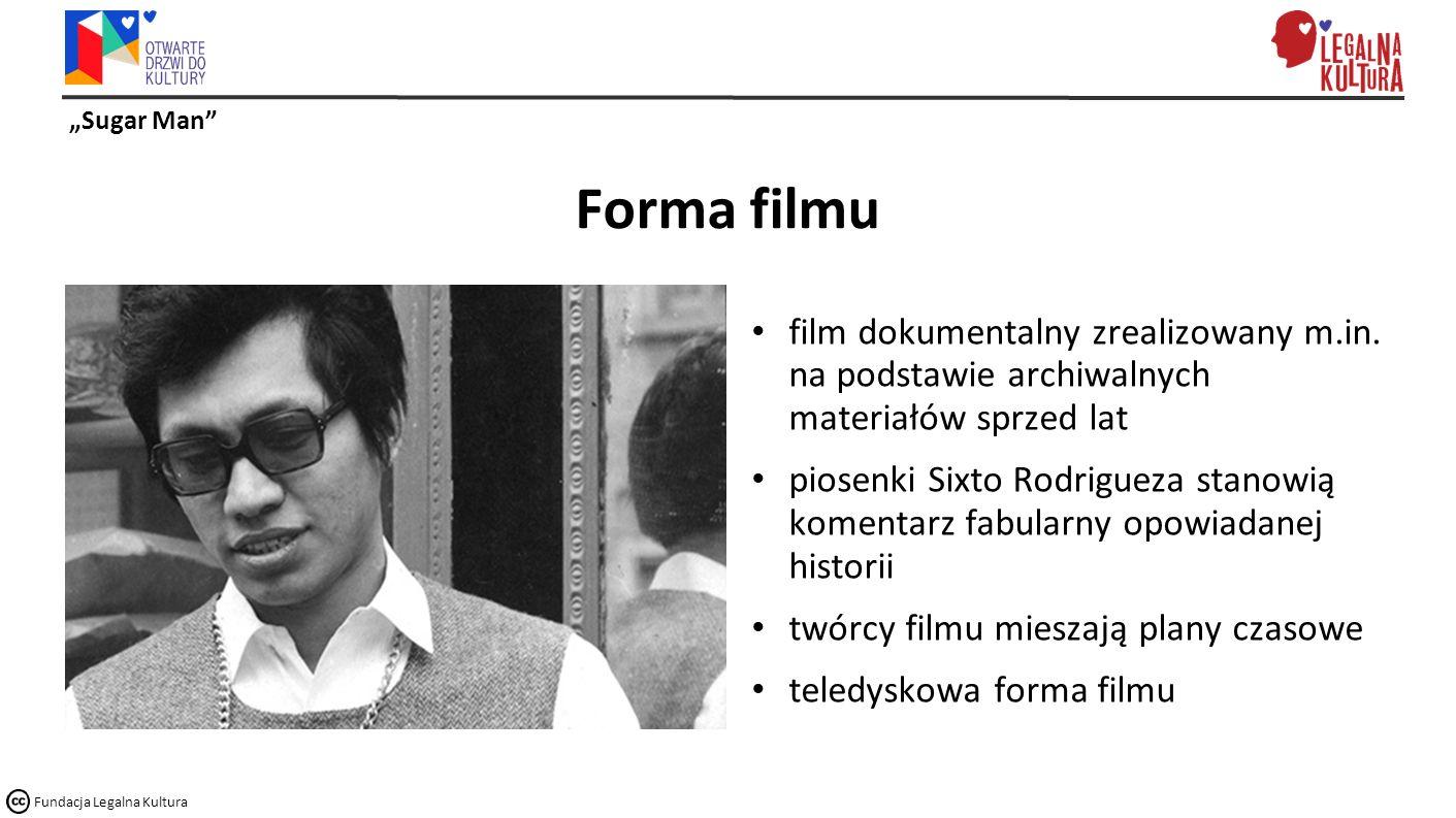 """""""Sugar Man"""" Fundacja Legalna Kultura Forma filmu film dokumentalny zrealizowany m.in. na podstawie archiwalnych materiałów sprzed lat piosenki Sixto R"""