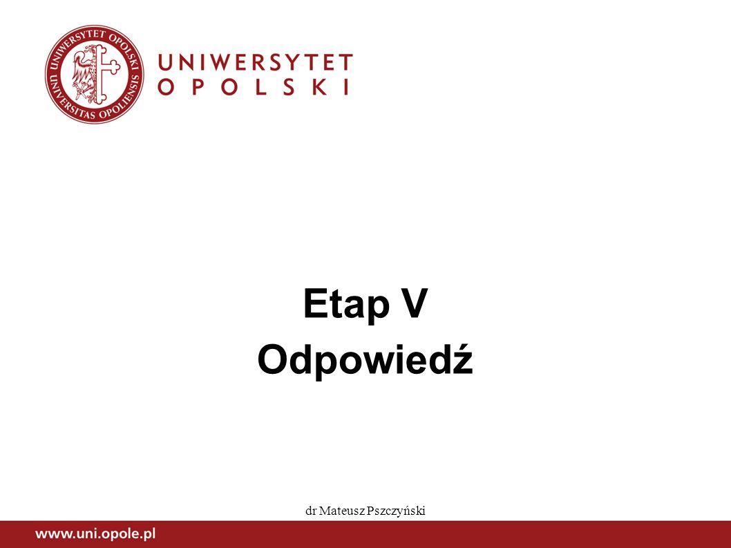 dr Mateusz Pszczyński Etap V Odpowiedź