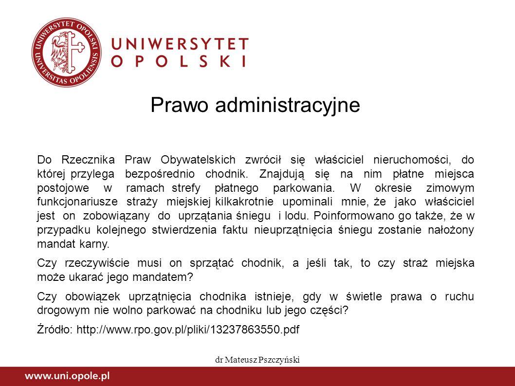 dr Mateusz Pszczyński Prawo administracyjne Do Rzecznika Praw Obywatelskich zwrócił się właściciel nieruchomości, do której przylega bezpośrednio chod