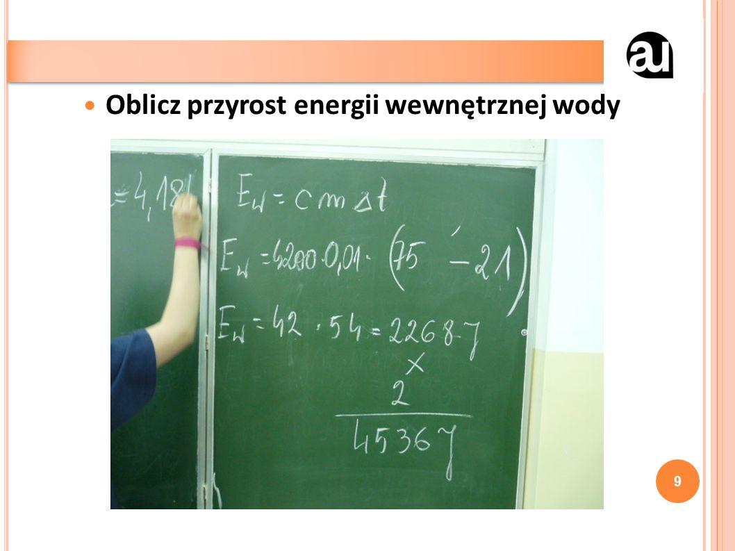 Oblicz przyrost energii wewnętrznej wody 9