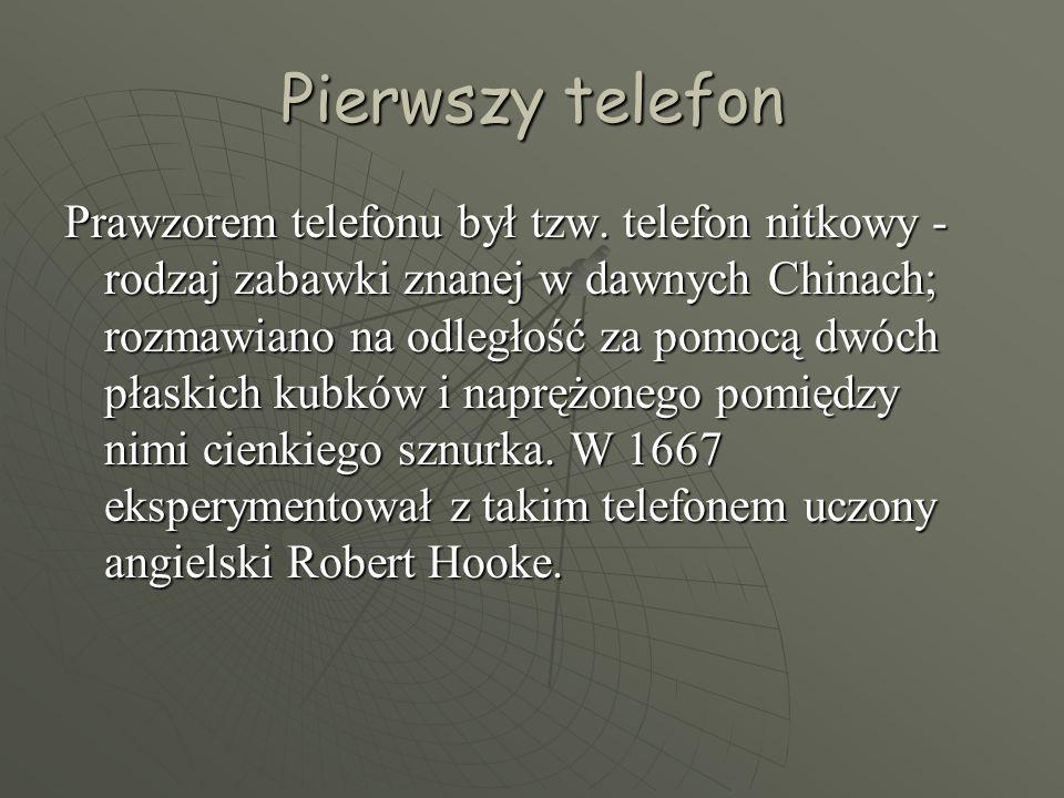 Pierwszy telefon Prawzorem telefonu był tzw.