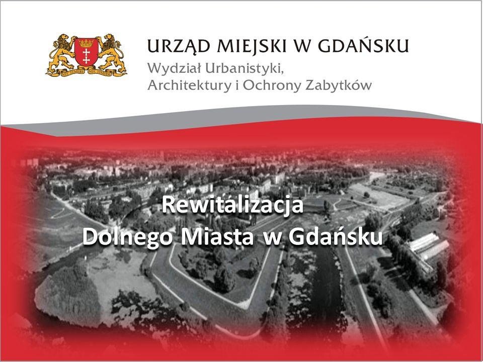 Rewitalizacja Dolnego Miasta w Gdańsku Rewitalizacja Dolnego Miasta w Gdańsku