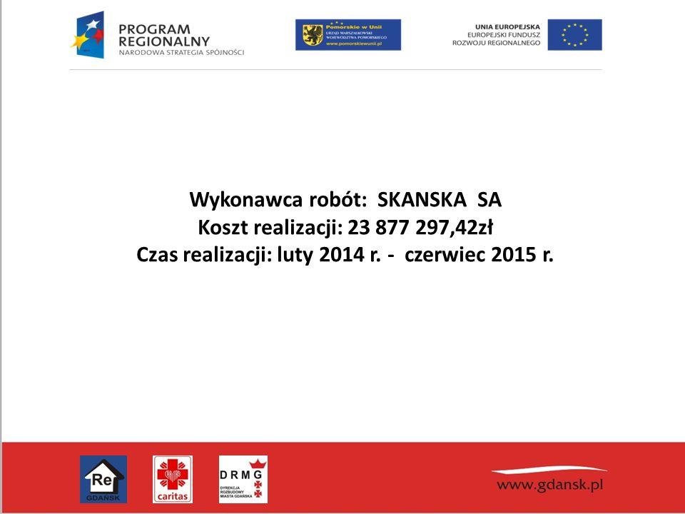 Wykonawca robót: SKANSKA SA Koszt realizacji: 23 877 297,42zł Czas realizacji: luty 2014 r. - czerwiec 2015 r.