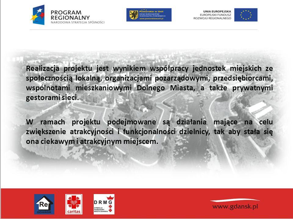 Realizacja projektu jest wynikiem współpracy jednostek miejskich ze społecznością lokalną, organizacjami pozarządowymi, przedsiębiorcami, wspólnotami mieszkaniowymi Dolnego Miasta, a także prywatnymi gestorami sieci.