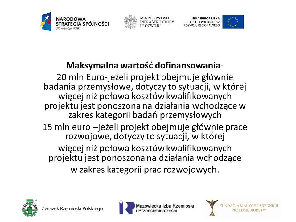 Maksymalna wartość dofinansowania- 20 mln Euro-jeżeli projekt obejmuje głównie badania przemysłowe, dotyczy to sytuacji, w której więcej niż połowa ko