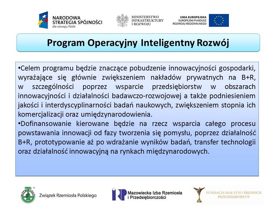 Program Operacyjny Inteligentny Rozwój Celem programu będzie znaczące pobudzenie innowacyjności gospodarki, wyrażające się głównie zwiększeniem nakład