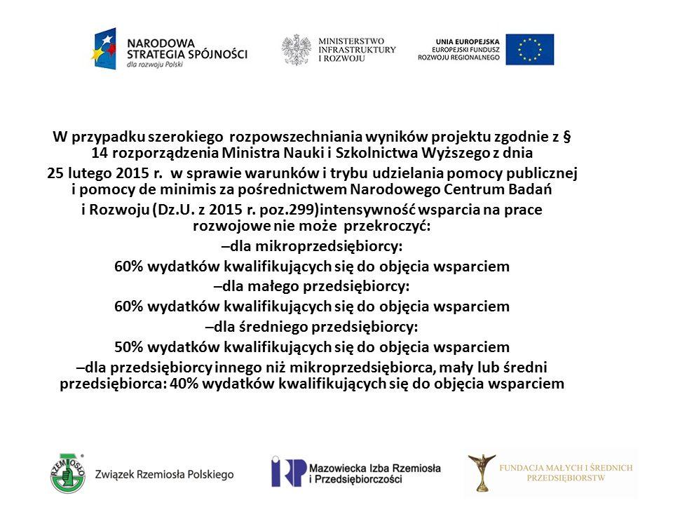 W przypadku szerokiego rozpowszechniania wyników projektu zgodnie z § 14 rozporządzenia Ministra Nauki i Szkolnictwa Wyższego z dnia 25 lutego 2015 r.