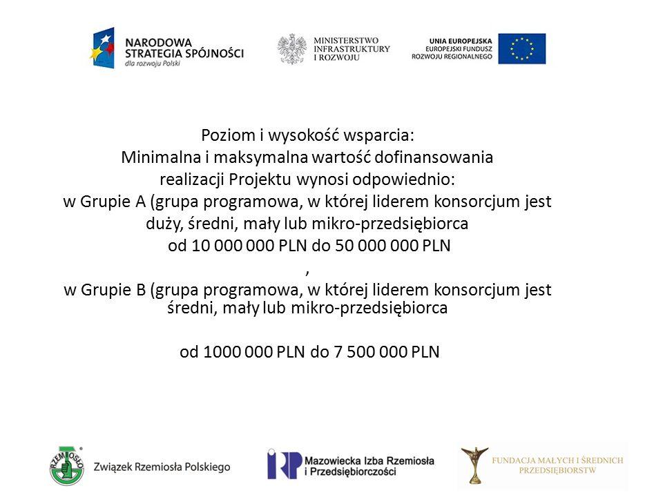Poziom i wysokość wsparcia: Minimalna i maksymalna wartość dofinansowania realizacji Projektu wynosi odpowiednio: w Grupie A (grupa programowa, w któr