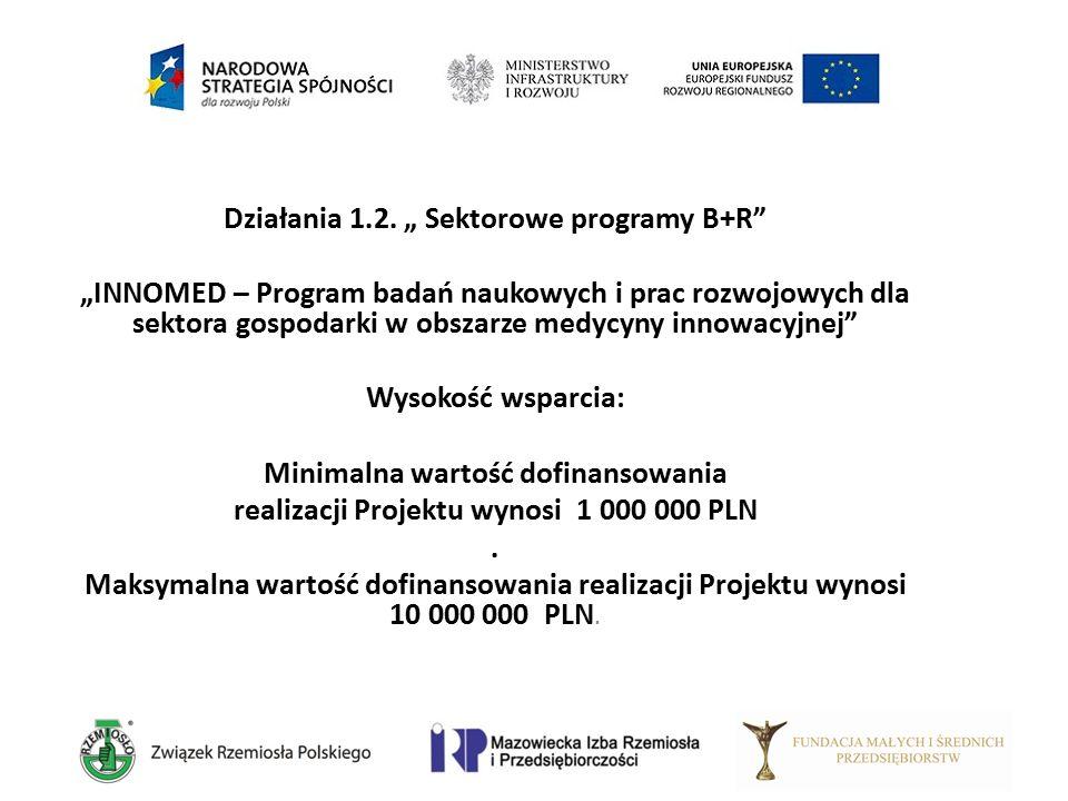 """Działania 1.2. """" Sektorowe programy B+R"""" """"INNOMED – Program badań naukowych i prac rozwojowych dla sektora gospodarki w obszarze medycyny innowacyjnej"""