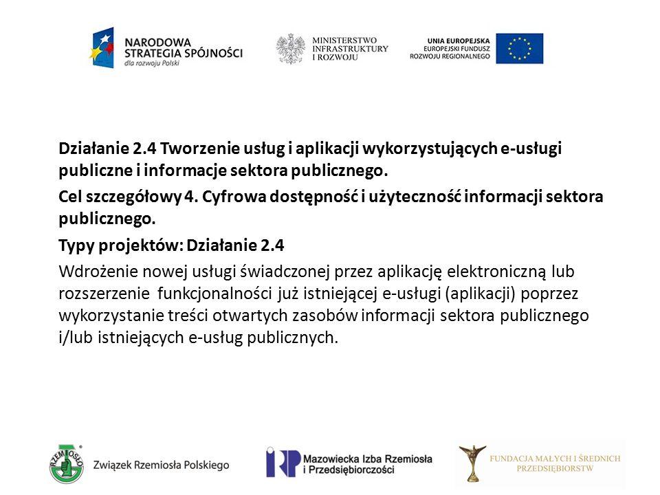 Działanie 2.4 Tworzenie usług i aplikacji wykorzystujących e-usługi publiczne i informacje sektora publicznego. Cel szczegółowy 4. Cyfrowa dostępność