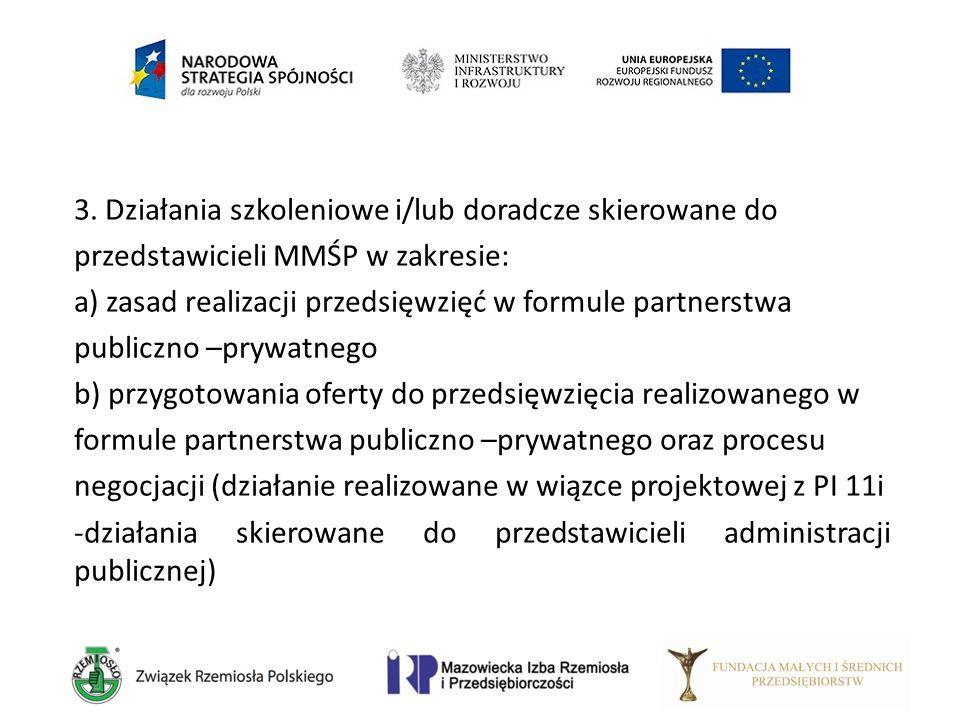3. Działania szkoleniowe i/lub doradcze skierowane do przedstawicieli MMŚP w zakresie: a) zasad realizacji przedsięwzięć w formule partnerstwa publicz