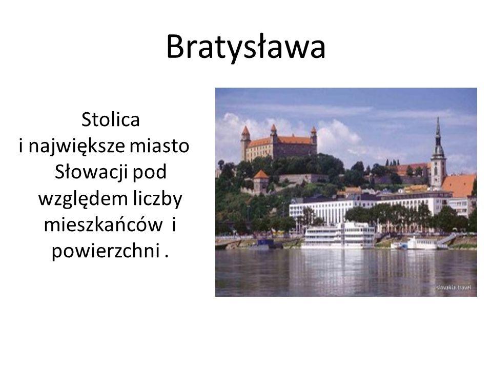 Bratysława Stolica i największe miasto Słowacji pod względem liczby mieszkańców i powierzchni.