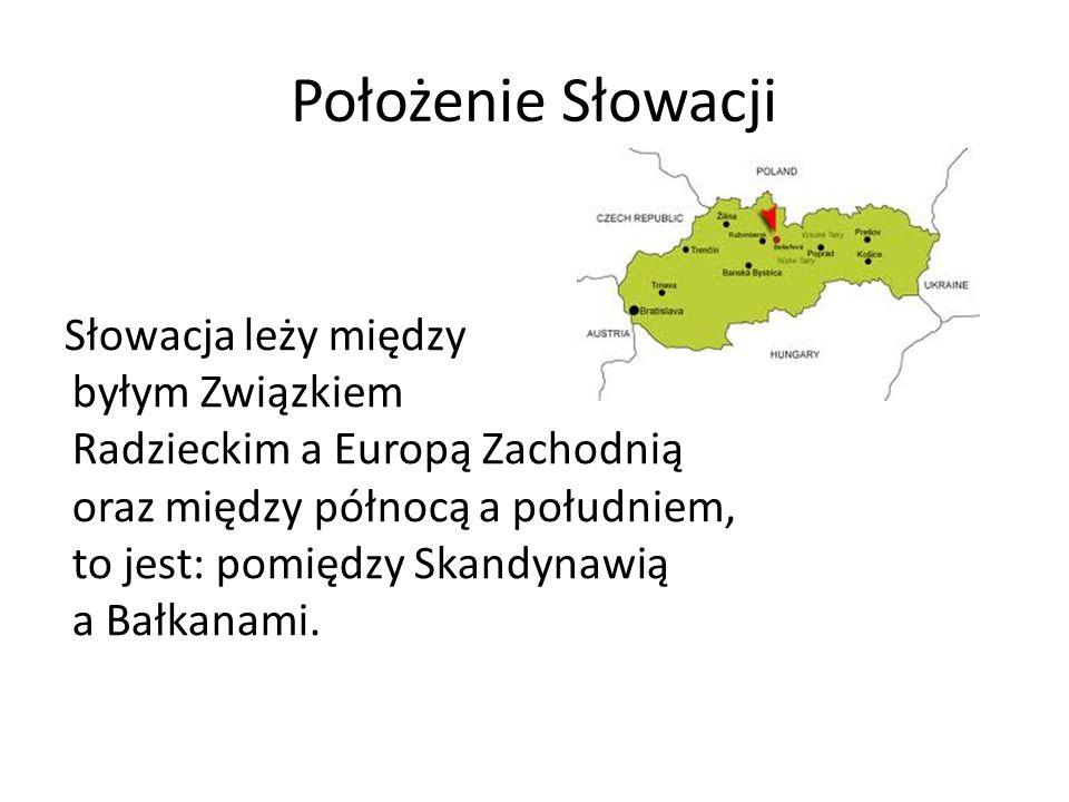 Położenie Słowacji Słowacja leży między byłym Związkiem Radzieckim a Europą Zachodnią oraz między północą a południem, to jest: pomiędzy Skandynawią a Bałkanami.