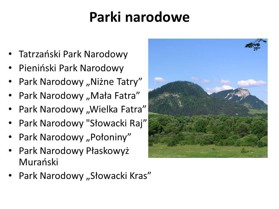 """Parki narodowe Tatrzański Park Narodowy Pieniński Park Narodowy Park Narodowy """"Niżne Tatry Park Narodowy """"Mała Fatra Park Narodowy """"Wielka Fatra Park Narodowy Słowacki Raj Park Narodowy """"Połoniny Park Narodowy Płaskowyż Murański Park Narodowy """"Słowacki Kras"""