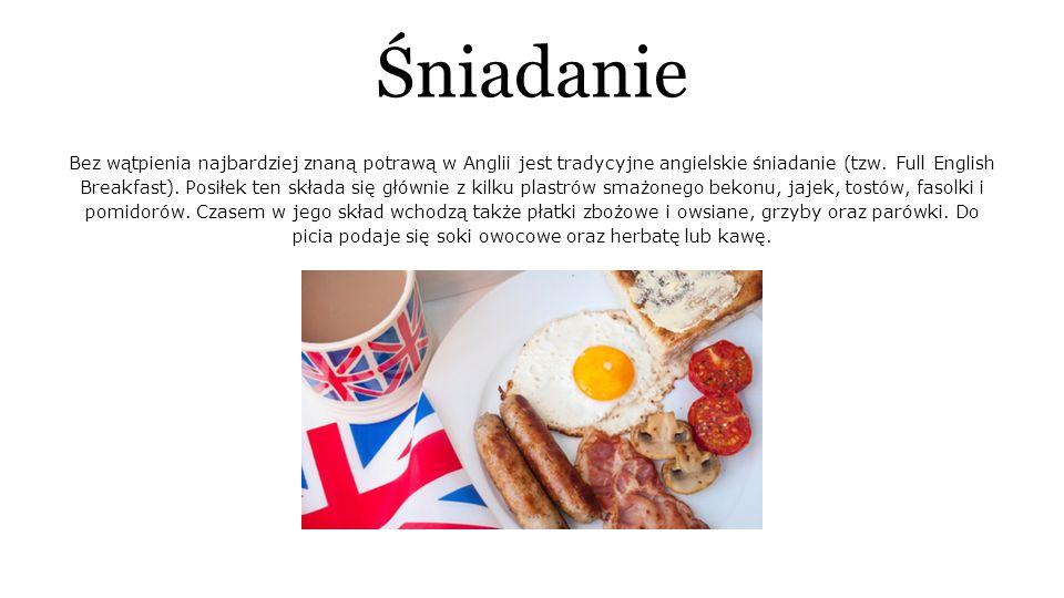 Śniadanie Bez wątpienia najbardziej znaną potrawą w Anglii jest tradycyjne angielskie śniadanie (tzw.
