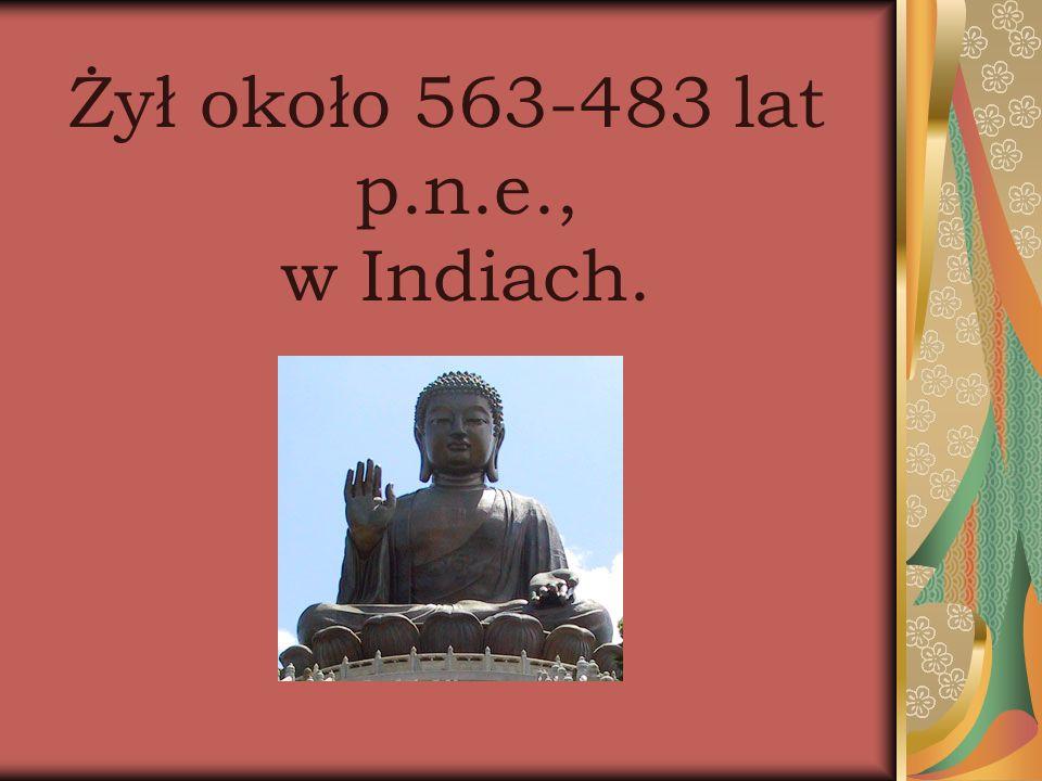 Budda był księciem.Rodzice Gautamy byli bogaci. Chronili swojego syna przed złem całego świata.