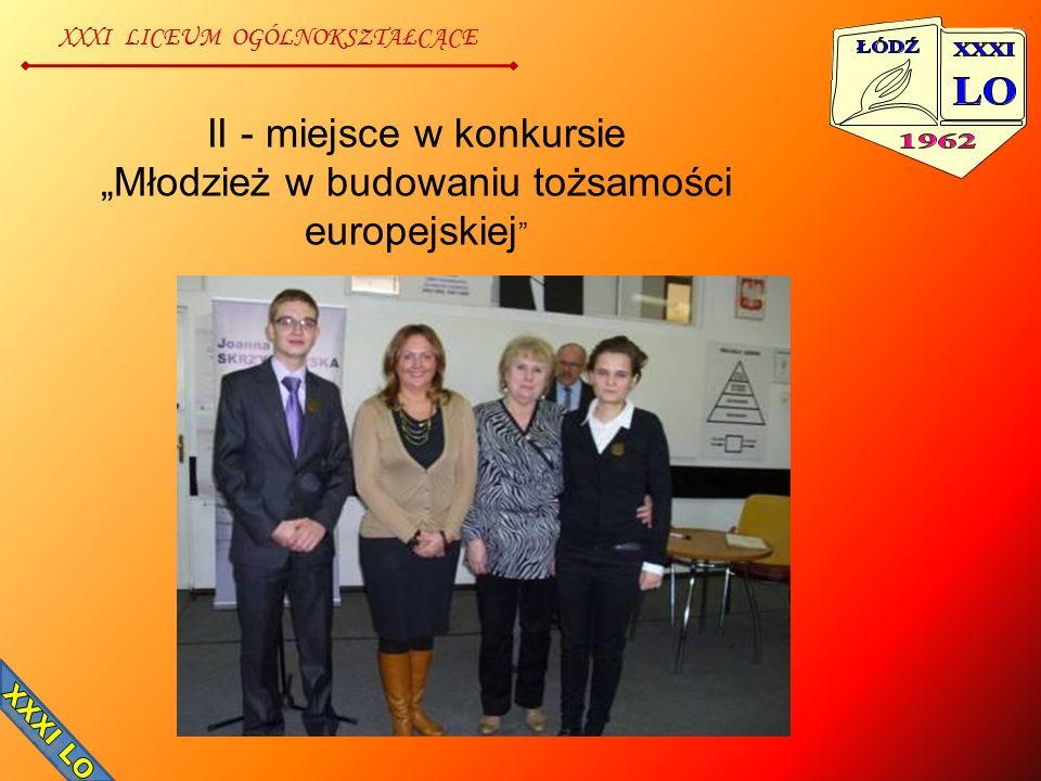 """XXXI LICEUM OGÓLNOKSZTAŁCĄCE II - miejsce w konkursie """"Młodzież w budowaniu tożsamości europejskiej """""""