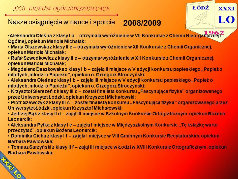 XXXI LICEUM OGÓLNOKSZTAŁCĄCE Nasze osiągnięcia w nauce i sporcie Aleksandra Oleśna z klasy I b – otrzymała wyróżnienie w VII Konkursie z Chemii Nieorg