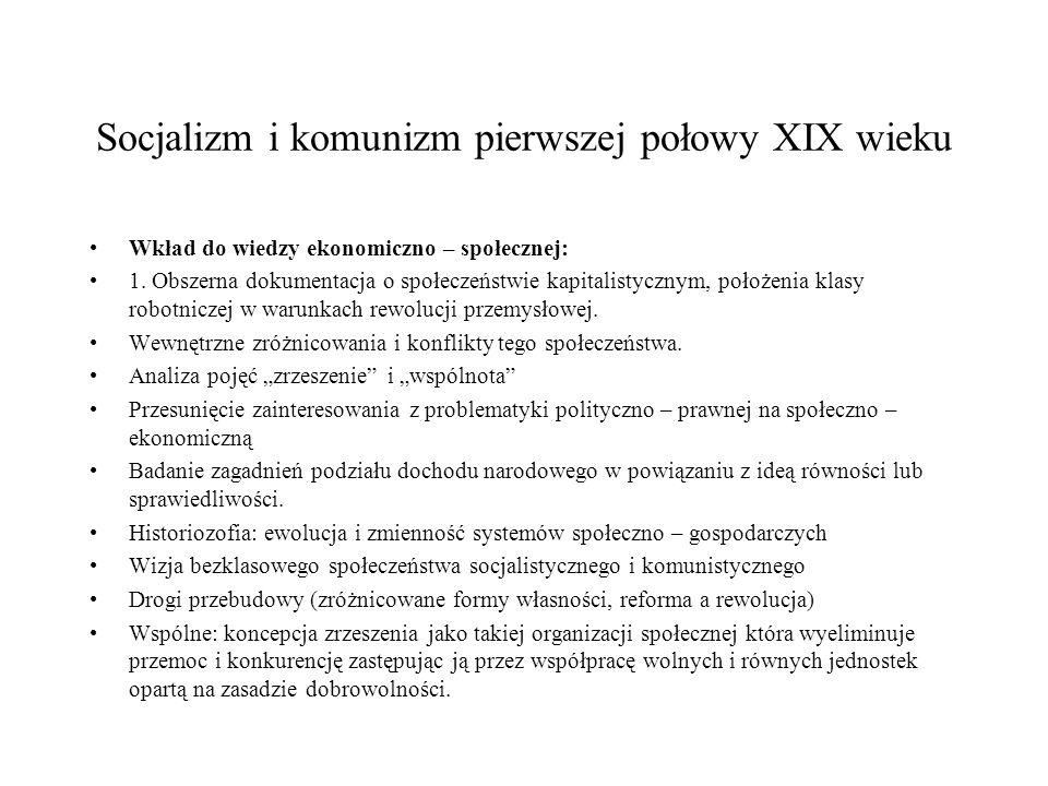 Socjalizm i komunizm pierwszej połowy XIX wieku Wkład do wiedzy ekonomiczno – społecznej: 1.