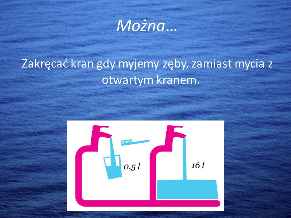 Można… Nie zmywać naczyń pod ciągłym strumieniem wody.