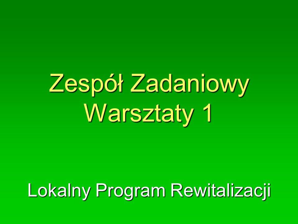 Zespół Zadaniowy Warsztaty 1 Lokalny Program Rewitalizacji