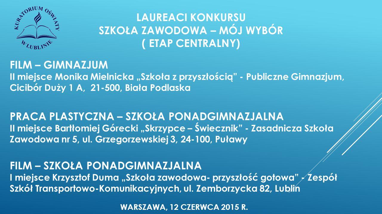 NAJWAŻNIEJSZE DZIAŁANIA KURATORIUM OŚWIATY W LUBLINIE W ROKU SZKOŁY ZAWODOWCÓW: ROK SZKOLNY 2014 / 2015 ►Współpraca Kuratorium Oświaty w Lublinie z Radiem Lublin – KALEJDOSKOP REGIONALNY (cykl reportaży o szkołach zawodowych)