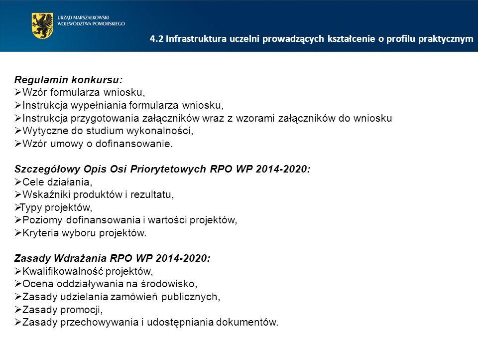 4.2 Infrastruktura uczelni prowadzących kształcenie o profilu praktycznym Regulamin konkursu:  Wzór formularza wniosku,  Instrukcja wypełniania form