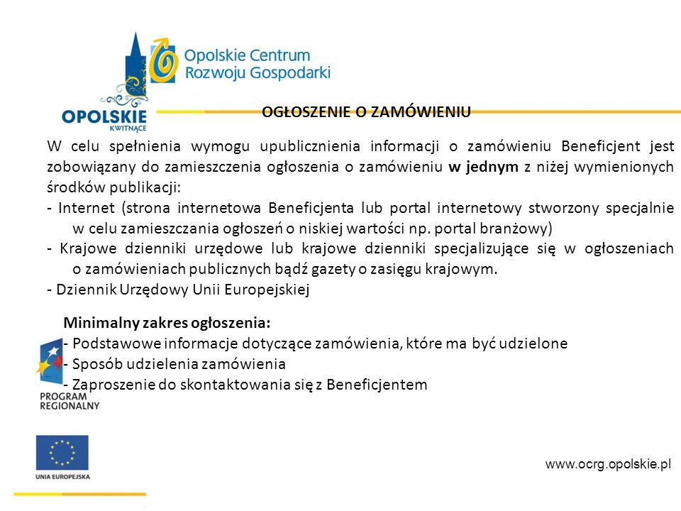 1 www.ocrg.opolskie.pl Beneficjent zobowiązany jest do udokumentowania upublicznienia ogłoszenia o zamówieniu.