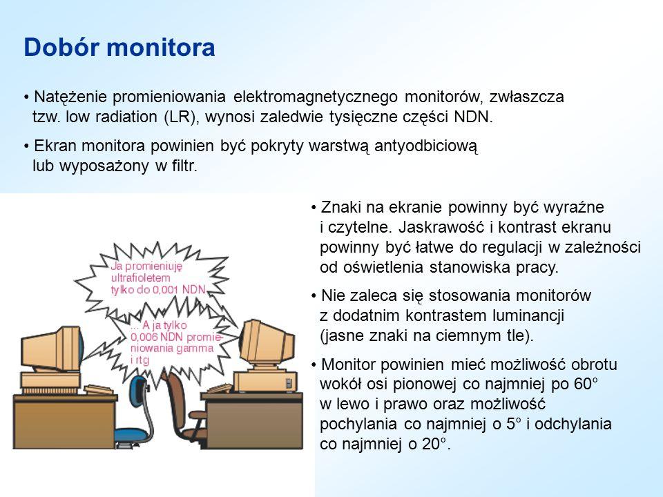 Dobór monitora Natężenie promieniowania elektromagnetycznego monitorów, zwłaszcza tzw. low radiation (LR), wynosi zaledwie tysięczne części NDN. Ekran