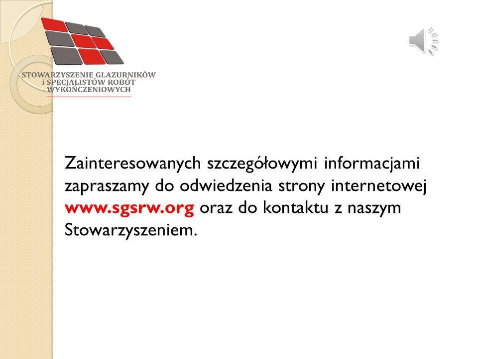 Zainteresowanych szczegółowymi informacjami zapraszamy do odwiedzenia strony internetowej www.sgsrw.org oraz do kontaktu z naszym Stowarzyszeniem.