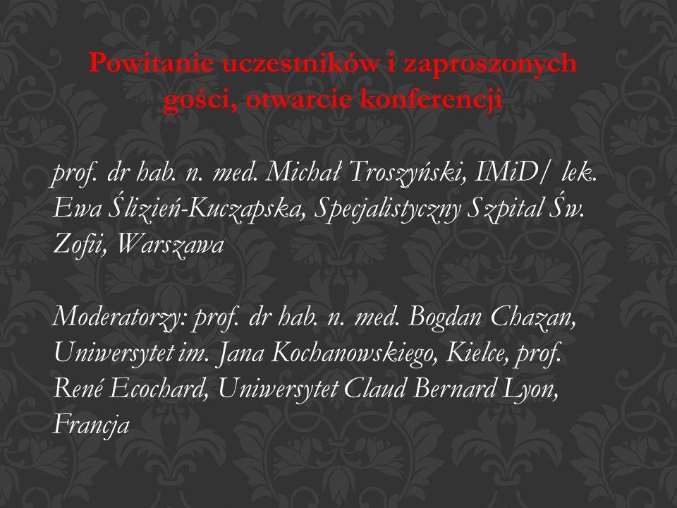 Powitanie uczestników i zaproszonych gości, otwarcie konferencji prof.