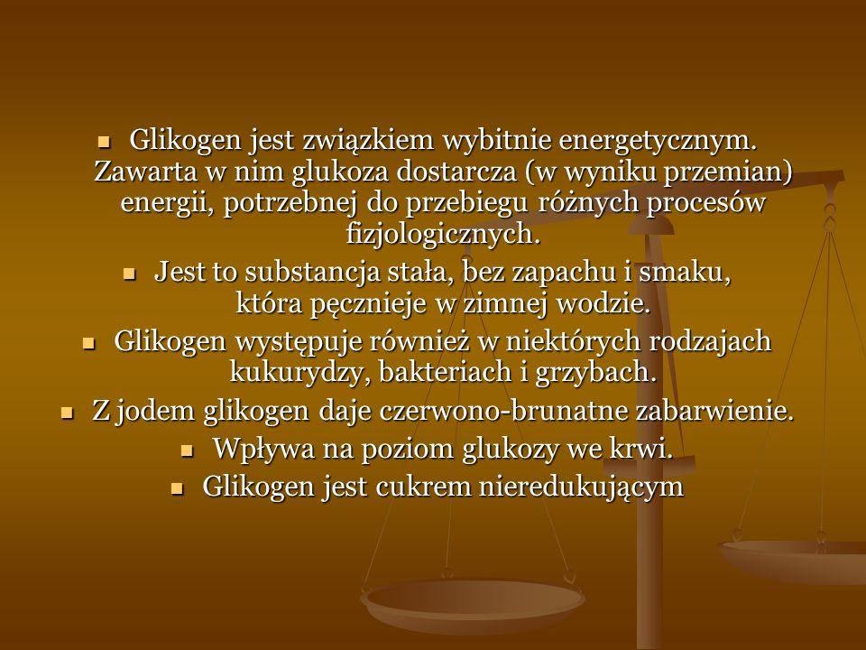 Glikogen jest związkiem wybitnie energetycznym. Zawarta w nim glukoza dostarcza (w wyniku przemian) energii, potrzebnej do przebiegu różnych procesów