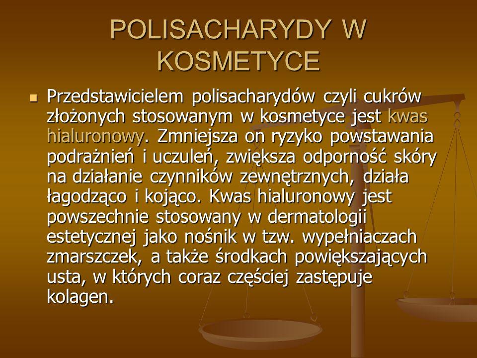 POLISACHARYDY W KOSMETYCE Przedstawicielem polisacharydów czyli cukrów złożonych stosowanym w kosmetyce jest kwas hialuronowy. Zmniejsza on ryzyko pow