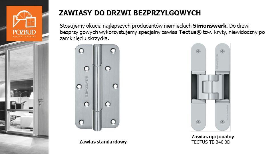 Stosujemy okucia najlepszych producentów niemieckich Simonswerk. Do drzwi bezprzylgowych wykorzystujemy specjalny zawias Tectus® tzw. kryty, niewidocz