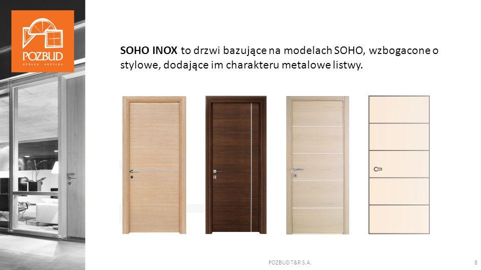 POZBUD T&R S.A.8 SOHO INOX to drzwi bazujące na modelach SOHO, wzbogacone o stylowe, dodające im charakteru metalowe listwy.