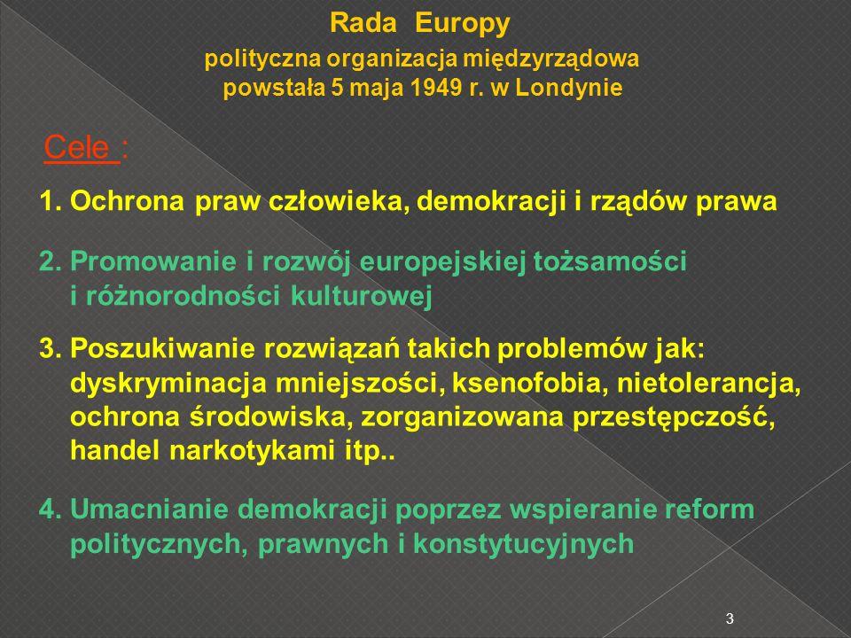3 Rada Europy polityczna organizacja międzyrządowa powstała 5 maja 1949 r.