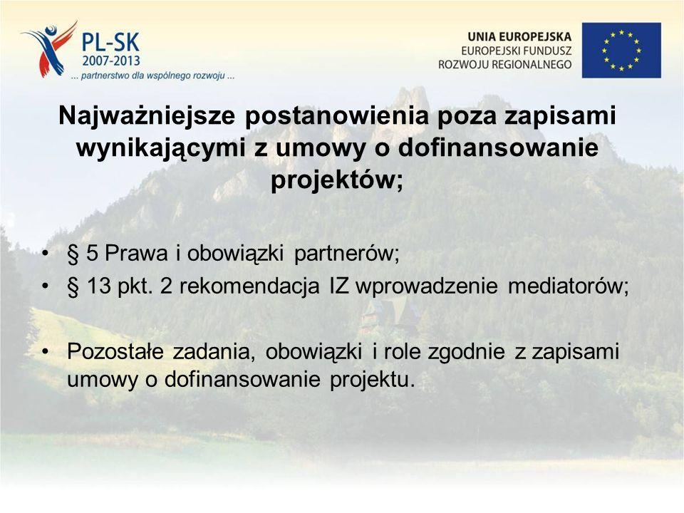 Najważniejsze postanowienia poza zapisami wynikającymi z umowy o dofinansowanie projektów; § 5 Prawa i obowiązki partnerów; § 13 pkt.