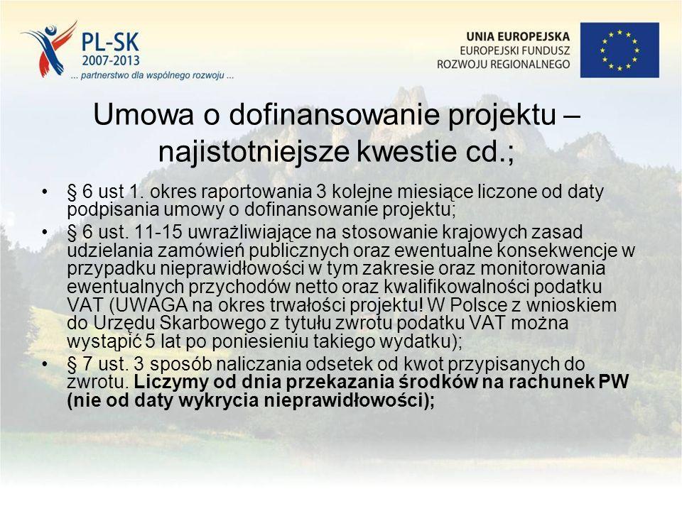 Umowa o dofinansowanie projektu – najistotniejsze kwestie cd.; § 6 ust 1.