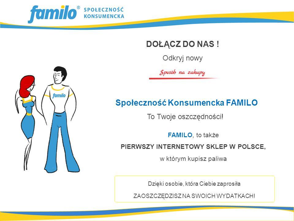 Dzięki osobie, która Ciebie zaprosiła ZAOSZCZĘDZISZ NA SWOICH WYDATKACH! FAMILO, to także PIERWSZY INTERNETOWY SKLEP W POLSCE, w którym kupisz paliwa