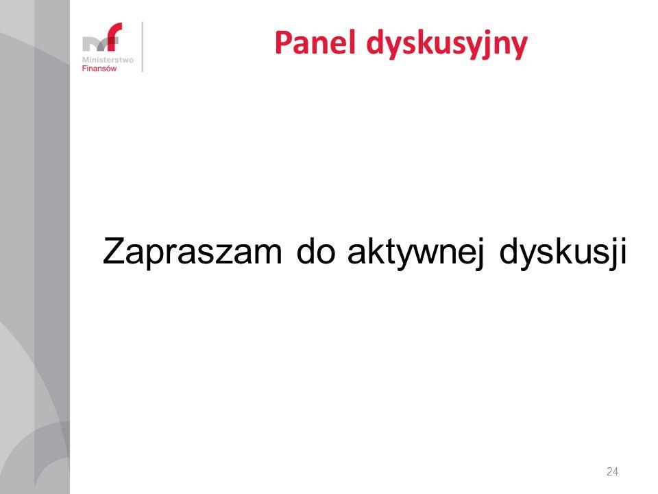 Panel dyskusyjny Zapraszam do aktywnej dyskusji 24