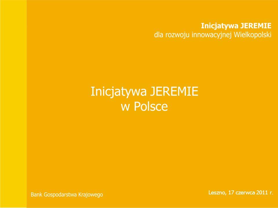 Inicjatywa JEREMIE w Polsce Leszno, 17 czerwca 2011 r.