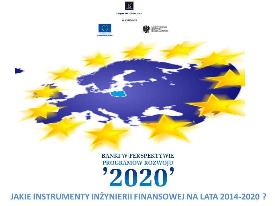JAKIE INSTRUMENTY INŻYNIERII FINANSOWEJ NA LATA 2014-2020
