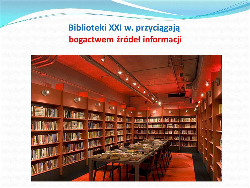 Biblioteki XXI w. przyciągają bogactwem źródeł informacji