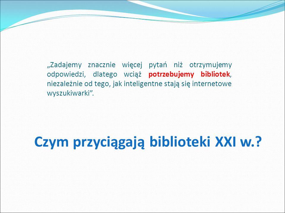 Biblioteki XXI w.