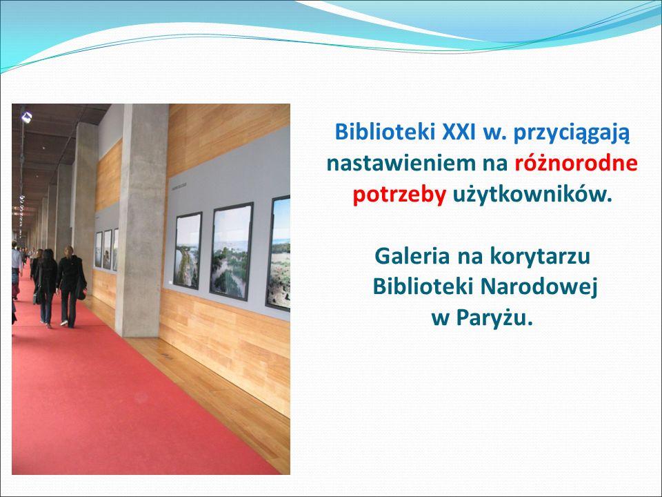 Biblioteki XXI w. przyciągają nastawieniem na różnorodne potrzeby użytkowników.