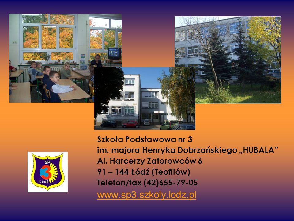 """Szkoła Podstawowa nr 3 im. majora Henryka Dobrzańskiego """"HUBALA"""" Al. Harcerzy Zatorowców 6 91 – 144 Łódź (Teofilów) Telefon/fax (42)655-79-05 www.sp3."""