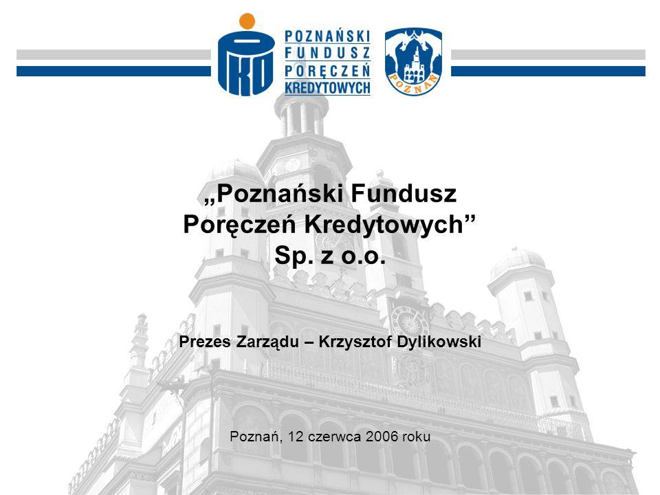 """""""Poznański Fundusz Poręczeń Kredytowych Sp. z o.o."""