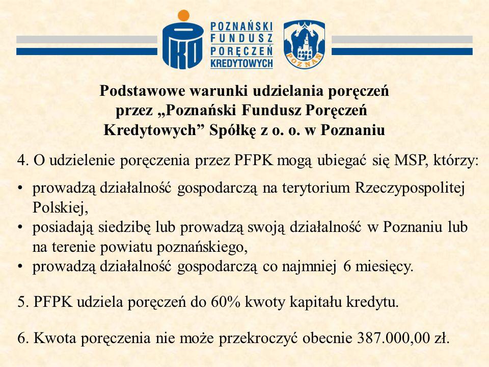 """Podstawowe warunki udzielania poręczeń przez """"Poznański Fundusz Poręczeń Kredytowych Spółkę z o."""